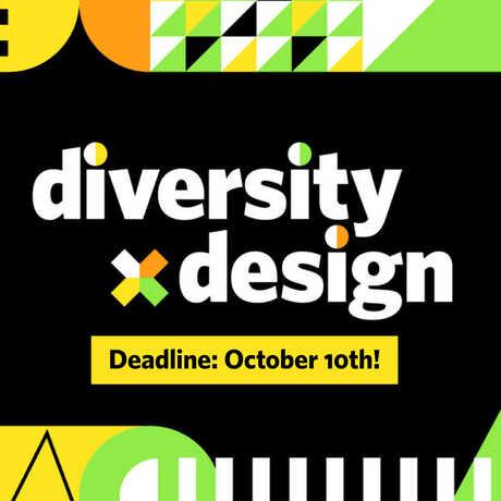 Diversity x Design : Deadline October 10