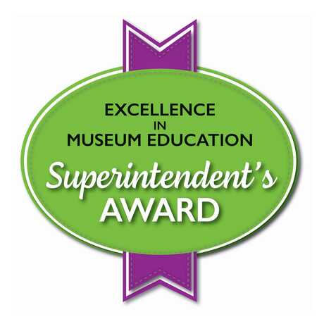 Badge signaling the Superintendent's Award for Excellence in Museum Education