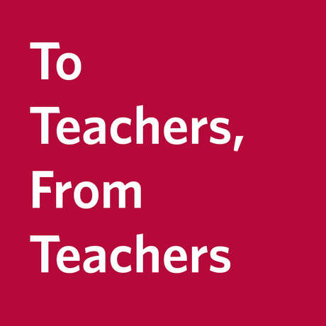 To Teachers, From Teachers