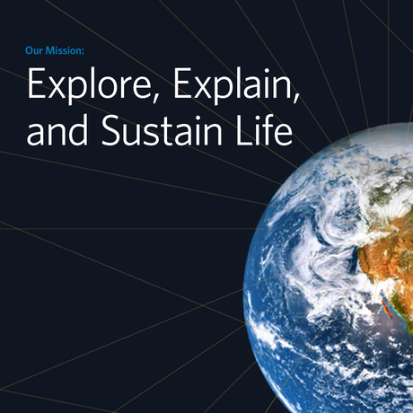 Explore, Explain, and Sustain Life on Earth