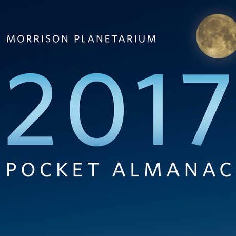 2017 Morrison Planetarium pocket almanac