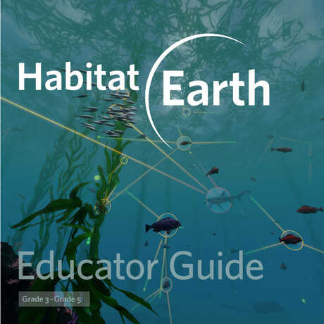 Habitat Earth Educator Guide