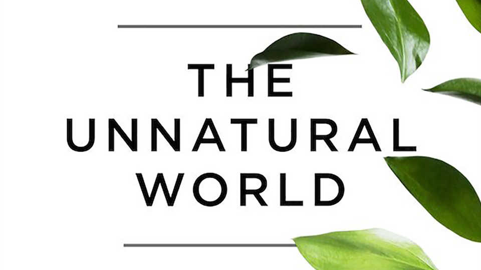 The Unnatural World